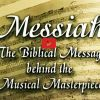 Handel's Messiah:The Biblical Message Behind The Musical Masterpiece