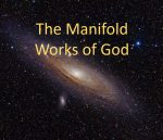 The Manifold Works Of God