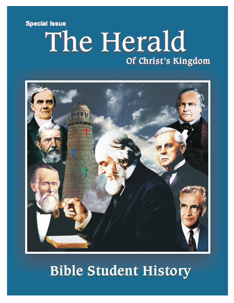 The Herold the herald of s kingdom history issue chicago bible students