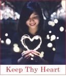 Keep Thy Heart